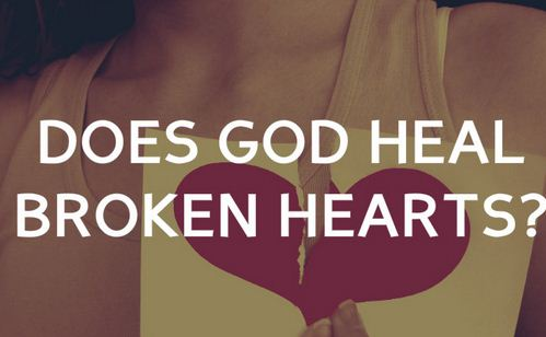 God and broken hearts