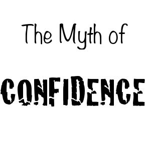 myth of confidence